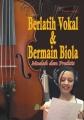 Berlatih Vokal & Bermain Biola: Mudah dan Praktis
