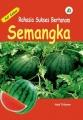 Buku Rahasia Sukses Bertanam Semangka