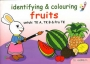 Identifying and Colouring Fruits