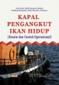 Kapal Pengangkut Ikan Hidup (Desain dan Contoh Operasional)