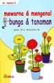 Mewarna dan Mengenal Bunga dan Tanaman